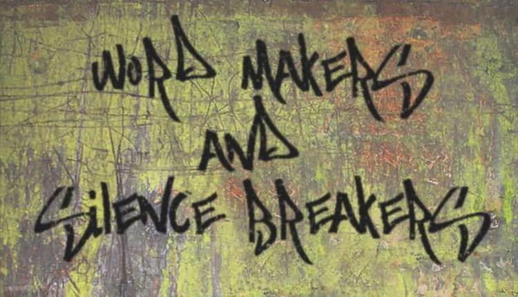 An Evening with The Wordmakers & Silence Breakers